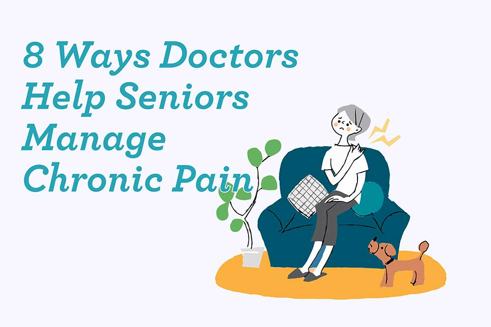 8 ways doctors help seniors manage chronic pain