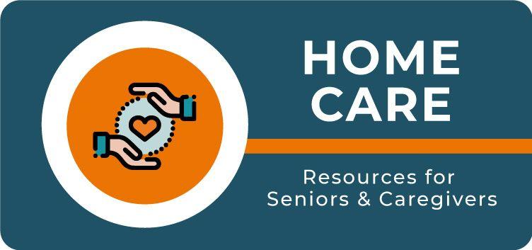 Home Care Resources for Seniors & Caregivers