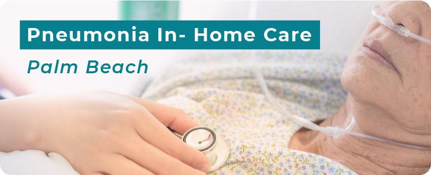 Pneumonia In-Home Care in Palm Beach banner