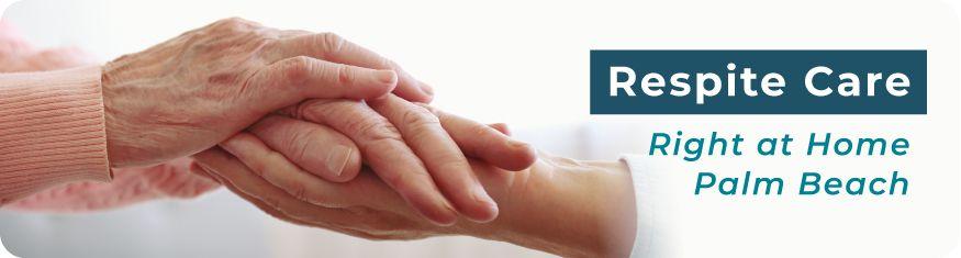 Respite Care banner, caregiver holding the hands of a senior