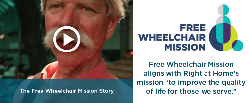 Free Wheelchair Mission Video and Right at Home Mission Statement